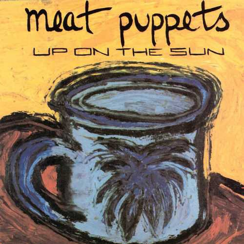 The Meat Puppets - Up On The Sun