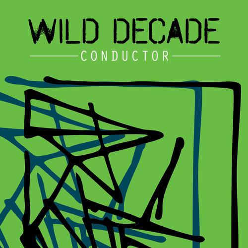 Wild Decade - Conductor