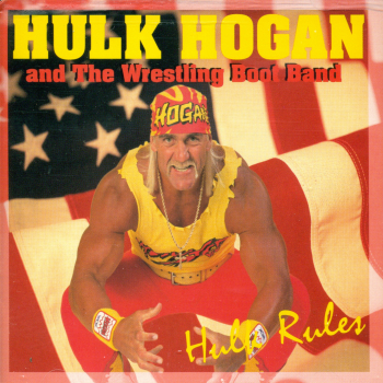 Hulk Hogan and the Wrestling Boot Traveling Band - Hulk Rules