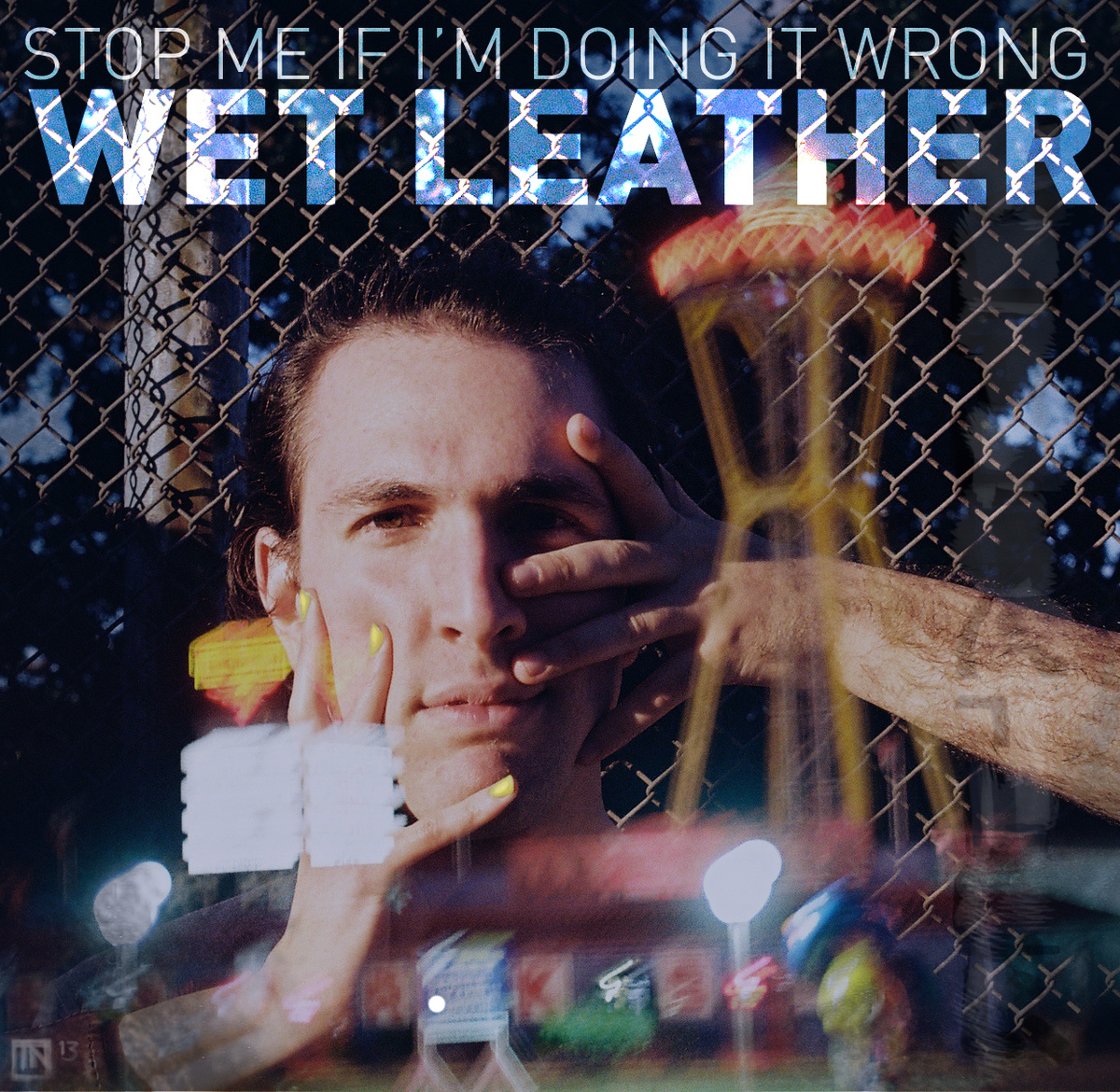 Wet Leather - Stop Me If I'm Doing It Wrong